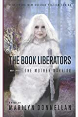 The Book Liberators: The Mother Warrior (Volume 3) Paperback