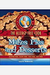 The Allergy-Free Cook Makes Pies and Desserts by Laurie Sadowski (2014-07-15)