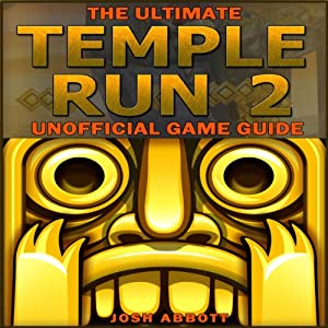 The Ultimate Temple Run 2 Unofficial Players Game Guide Audiobook
