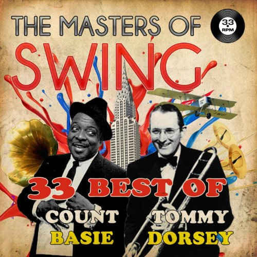 The Masters of Swing! (33 Best of Tommy Dorsey & Count Basie) ()