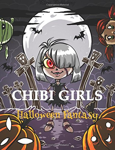 Chibi Girls : Halloween Fantary: An Adult Coloring Book with Horror Girls (Volume (Halloween Books Clip Art)