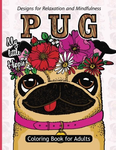 Pig Dog Breeds (Pug coloring book for adults: Much loved dogs and puppies coloring book for grown ups (Creative and Unique Coloring Books for Adults))