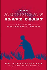 The American Slave Coast: A History of the Slave-Breeding Industry Kindle Edition