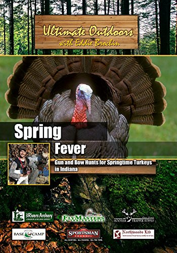 (Ultimate Outdoors with Eddie Brochin Spring Fever Gun and Bow Hunts for Springtime Turkeys)