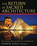 Download The Return of Sacred Architecture: The Golden Ratio and the End of Modernism in PDF ePUB Free Online