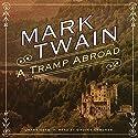 A Tramp Abroad Hörbuch von Mark Twain Gesprochen von: Grover Gardner