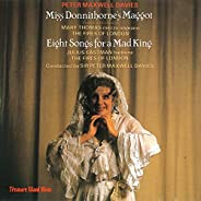 Maxwell Davies: Miss Donnithorne's Maggot; Eight Songs for a Mad