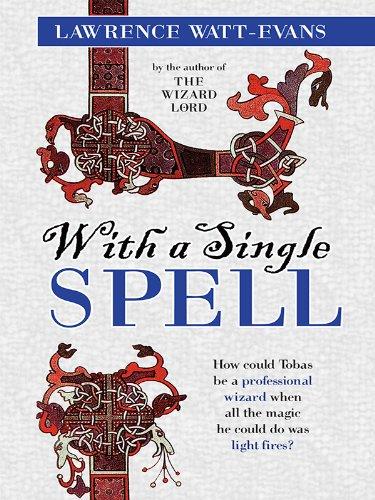 With a Single Spell: A Legend of Ethshar (Ethshar series)