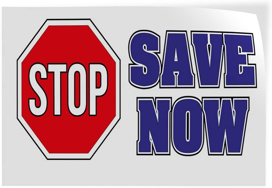 14inx10in Decal Sticker Multiple Sizes Stop Save Now Business Save Outdoor Store Sign White Set of 10