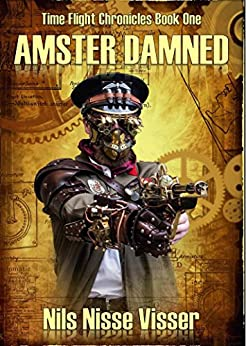 Amster Damned (Time Flight Chronicles Book 1) by [Visser, Nils Nisse]
