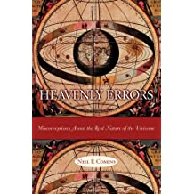 Heavenly Errors: Misconceptions About the Real Nature of the Universe (Explanation of Misconceptions about the Universe)