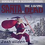 Santa vs. the Living Dead | Josh Hilden