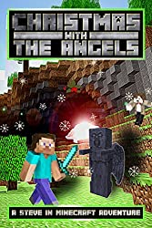 Christmas with the Angels: A Steve in Minecraft Adventure (Steve and the Curator Book 2)