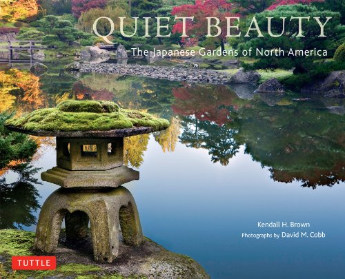 Quiet Beauty: The Japanese Gardens of North America ()