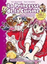 La princesse de la cuisine, tome 3 : Cookies et gâteau par Sook-Hee Kim