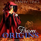 From Origins: Descendant Prophecies, Book 3 | Mary Ting