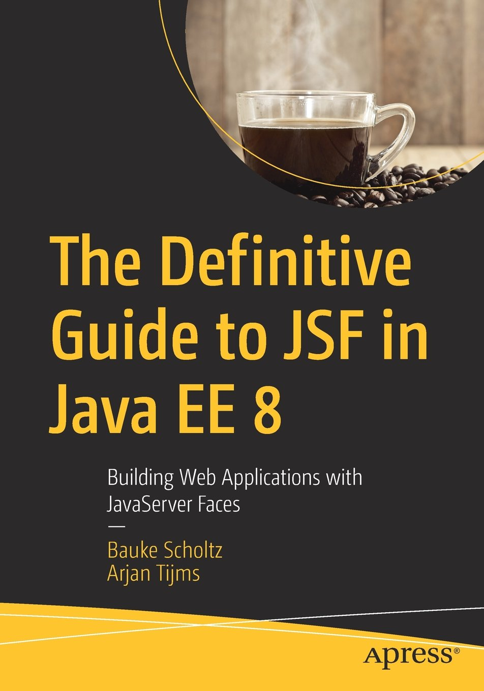 The Definitive Guide to JSF in Java EE 8: Building Web