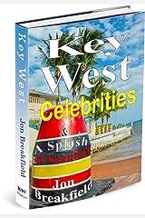 Key West Celebrities: & a Splash of Scandal Kindle Edition