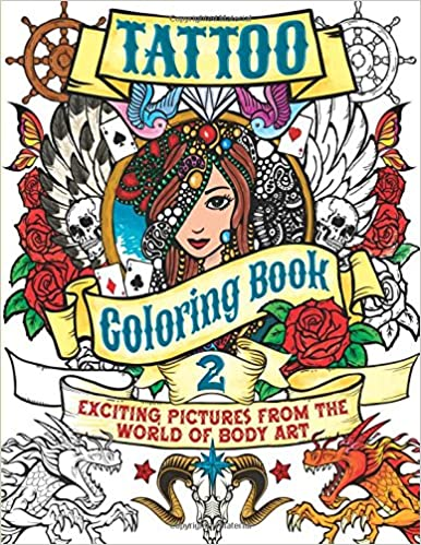 Tattoo Coloring Book 2 Exciting Pictures From The World Of Body Art Chartwell Books Patience Coster 9780785832522 Amazon