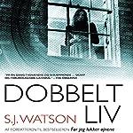Dobbeltliv | S. J. Watson