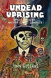 Undead Uprising: Haiti, Horror, and the Zombie Complex (Mit Press)