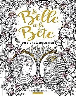 La Belle Et La Bête Un Livre à Colorier 9782035934802 Amazoncom