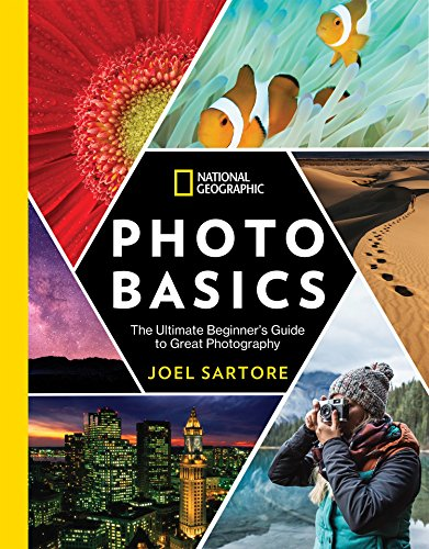 National Geographic Photo Basics: The Ultimate Beginner's Guide to Great Photography Paperback – Illustrated, November 12, 2019