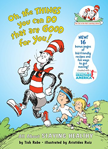 Healthy Cat Book - Oh, The Things You Can Do That Are Good for You: All About Staying Healthy (Cat in the Hat's Learning Library)