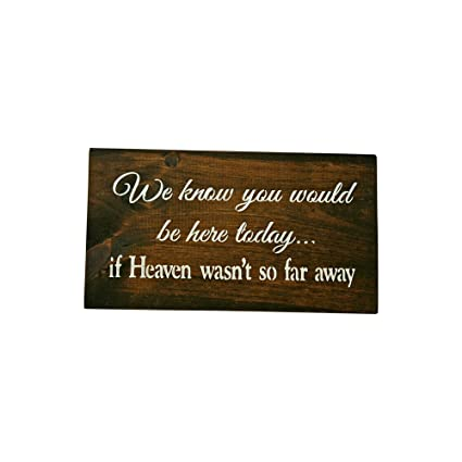 In Loving Memory We Know you would be here today if heaven wasn't so far  Table Sign Rustic Wedding Wood Sign Wooden Signs Custom Sign (Dark Walnut)