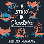 A Study in Charlotte: Charlotte Holmes, Book 1   Brittany Cavallaro