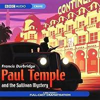 Paul Temple and the Sullivan Mystery (Dramatisation) Radio/TV von Francis Durbridge Gesprochen von: Full Cast