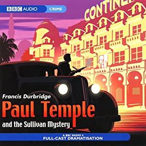 Paul Temple and the Sullivan Mystery (Dramatisation) Radio/TV Program