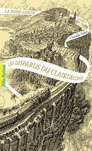 La passe-miroir (Livre 2) - Les Disparus du Clairdelune (French Edition)