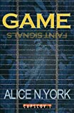 Game - Faint Signals, Alice N. York, 3942358085