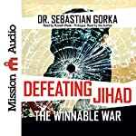 Defeating Jihad: The Winnable War | Dr. Sebastian Gorka