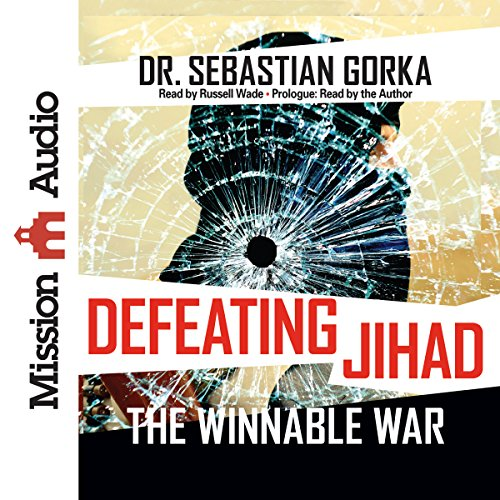 Defeating Jihad: The Winnable War by Mission Audio