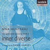 Inner Diverse: The Splintered Universe, Book 2 | Nina Munteanu