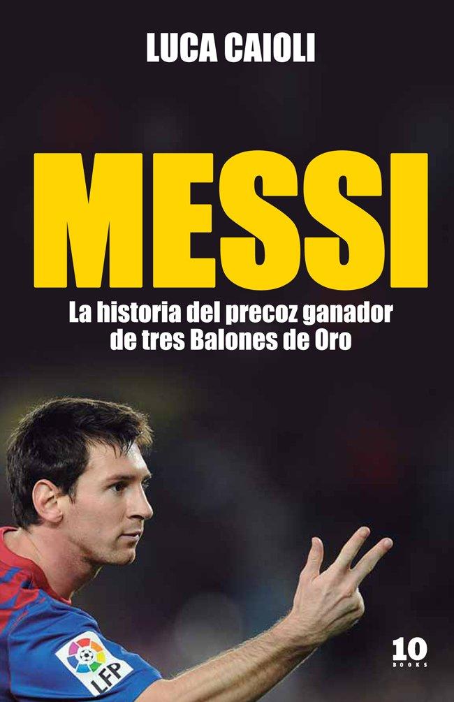 Messi: La historia del precoz ganador de tres Balones de Oro FUERA ...