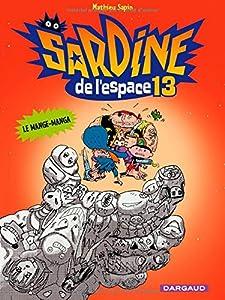 """Afficher """"Sardine de l'espace n° 13 Le mange-manga"""""""