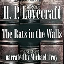 The Rats in the Walls Audiobook by H. P. Lovecraft Narrated by Michael Troy