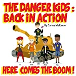 The DANGER! Kids: Back in Action | Carlos Malbrew