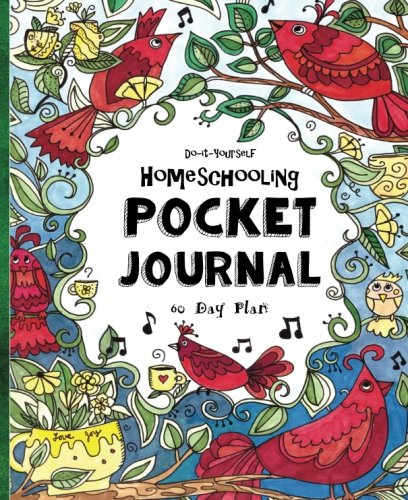 Pocket Journal ~ Do-It-Yourself Homeschooling ~ 60 Day Plan: A Miniature Fun-Schooling Journal for Active Kids - Ages 10+ (Bible-Based)