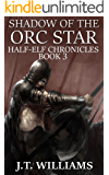 Shadow of the Orc Star (Half-Elf Chronicles Book 3)