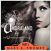 Undraland, Volume 1 | Mary E. Twomey