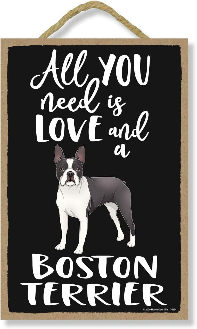 Honey Dew Gifts All You Need is Love and a Boston Terrier Wooden Home Decor for Dog Pet Lovers, Hanging Decorative Wall Sign, 7 Inches by 10.5 Inches