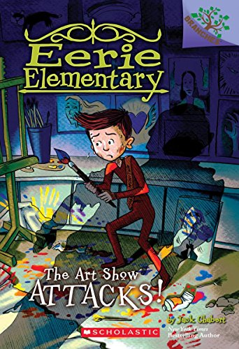 The Art Show Attacks!: A Branches Book (Eerie Elementary ()