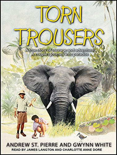 Torn Trousers: A True Story of Courage and Adventure: How A Couple Sacrificed Everything To Escape to Paradise by Tantor Audio (Image #2)