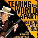 #4: Tearing the World Apart: Bob Dylan and the Twenty-First Century (American Made Music Series)