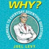 Why? Answers to Everyday Scientific Questions