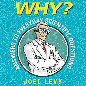 Why? Answers to Everyday Scientific Questions Audiobook